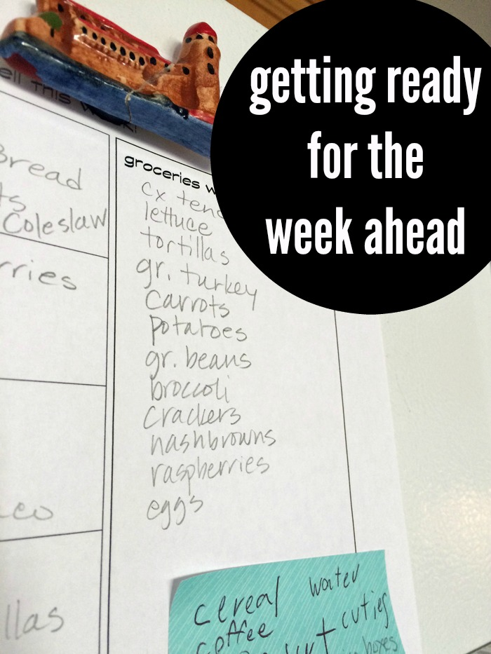 Getting Ready for the Week Ahead | Life as Mom