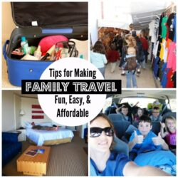 Make Family Travel Fun, Easy, & Affordable