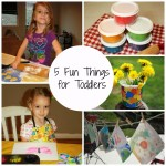 5 Fun Activities for Toddlers - Make play and learning a dynamic duo. Try out one of these mom-friendly activities with your toddler and make some great memories.