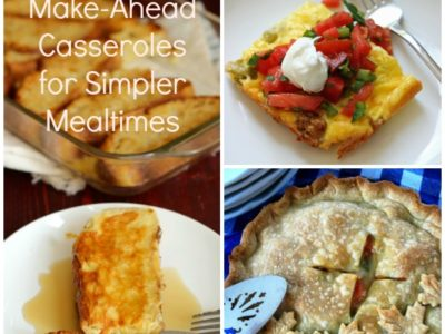 Simplify Mealtime with Make-Ahead Casseroles | Life as MOM
