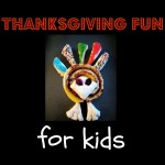 Make Thanksgiving Special with Activities for Kids - Make your kids and young guests feel special with some Thanksgiving fun geared towards them.