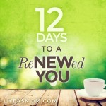 12 Days to a ReNEWed You | Life as MOM