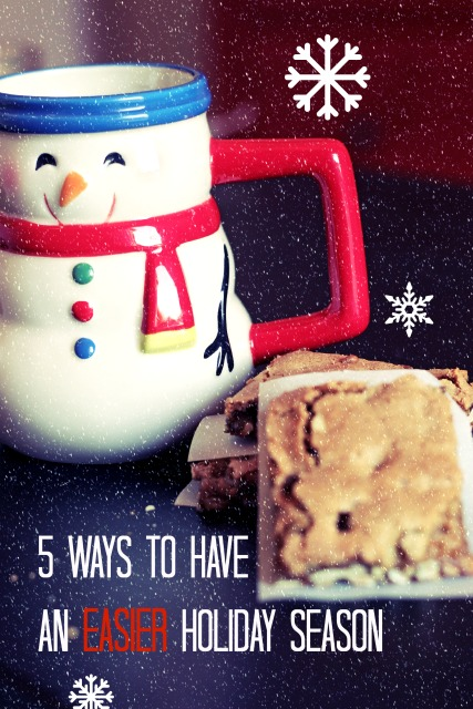 5 Ways to Have an Easier Holiday Season | Life as Mom