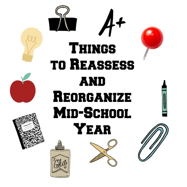 3 Things to Reassess and Reorganize Mid-School Year - Once the backpack, homework area, and wardrobe are revamped, refreshed, and reorganized, it really can feel like a fresh new start! Even if we do have another eighty-five days in the school year.