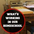 What's Working in Our Homeschool - featured
