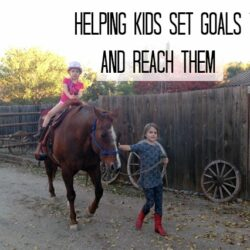 Helping Kids Set Goals and Reach Them