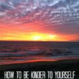 how to be kinder to yourself featured