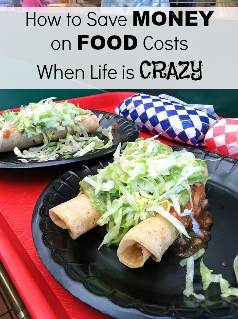 How to Save Money on Food Costs When Life is Crazy | Life as Mom
