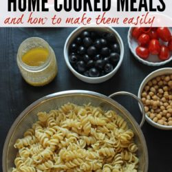 Home Cooked Meals & How to Make Them Easily