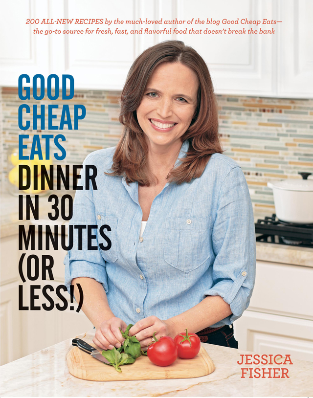 30 Minute Meals: A New Cookbook from Good Cheap Eats