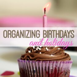 Organizing Birthdays and Holidays Feat