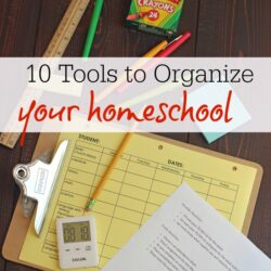 10 Tools to Organize Your Homeschool