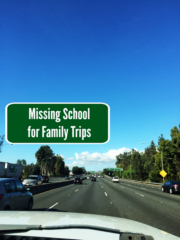 Missing School for Family Trips | Life as Mom