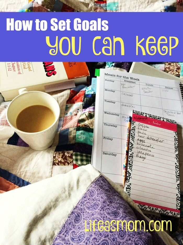 How to Set Goals You Can Keep | Life as Mom - Inspired by all the goal setting around you, yet afraid to fail? Make goals you can keep!