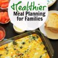 Healthier Meal Planning for Families  Life as Mom