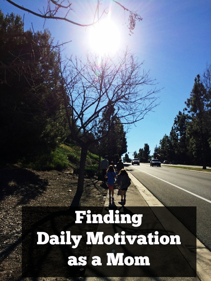 Finding Daily Motivation as a Mom Life as Mom