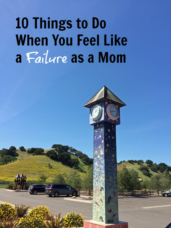10 Things to Do When You Feel Like a Failure as a Mom | Life as Mom