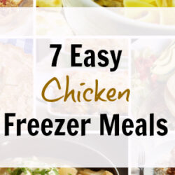 7 Easy Chicken Freezer Meals