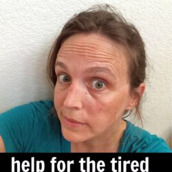 Help for Moms Who are Tired & Flustered