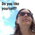 Do you like yourself? | Life as Mom
