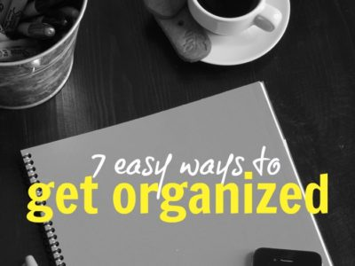 7 Easy Ways You Can Get Organized