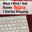 what-i-wish-i-had-known-before-i-started-blogging