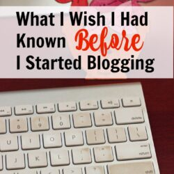 What I Wish I Had Known Before I Started Blogging