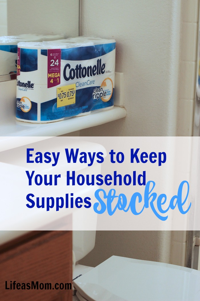 Easy Ways to Keep Your Household Supplies Stocked | Life as Mom
