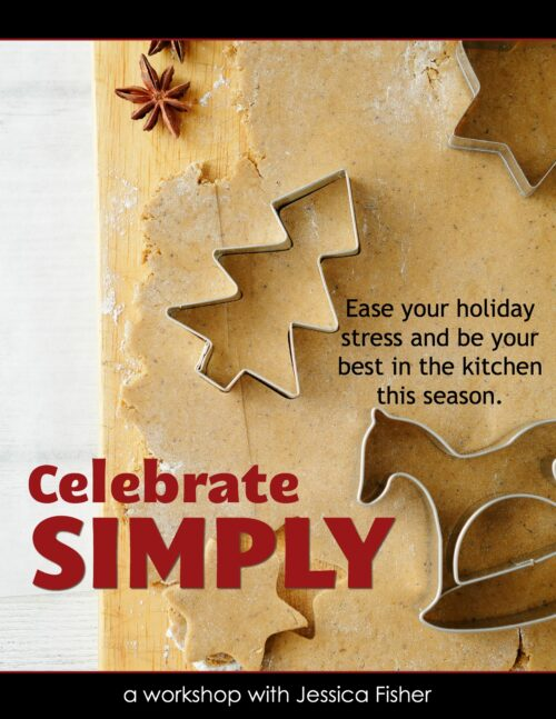 Celebrate Simply: Ease your holiday stress and be your best in the kitchen this season