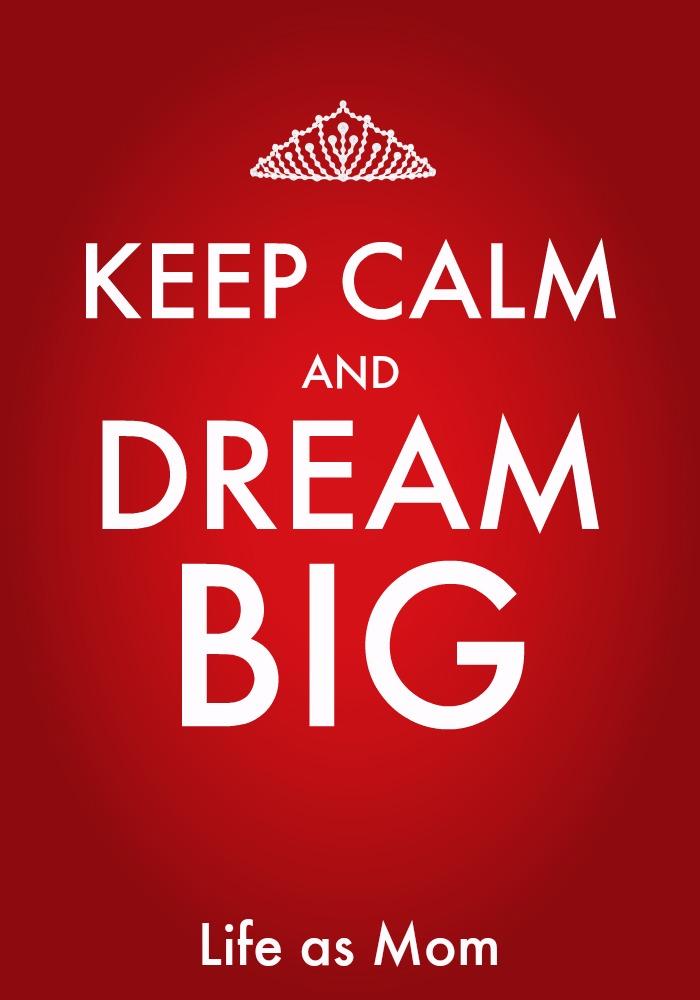 Dream Big | Life as Mom