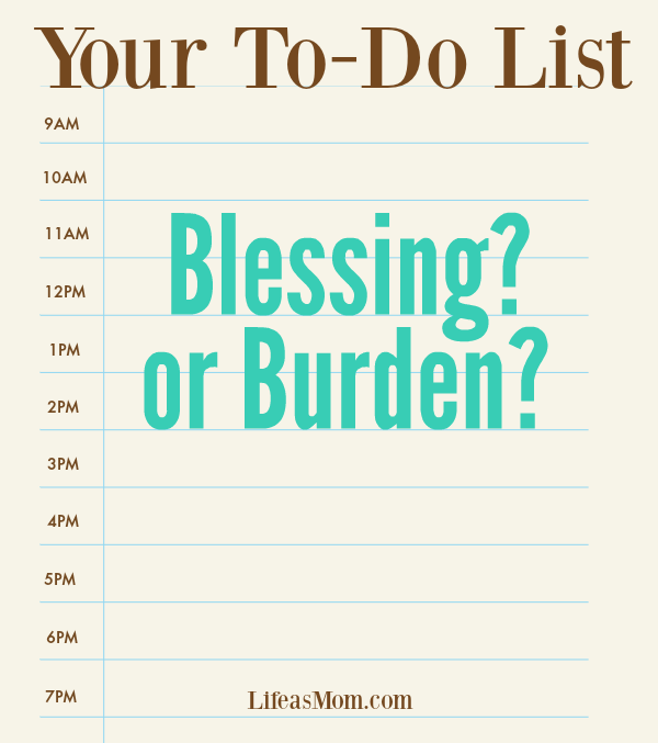 Your To-Do List: Is it a Blessing or a Burden? Life as Mom