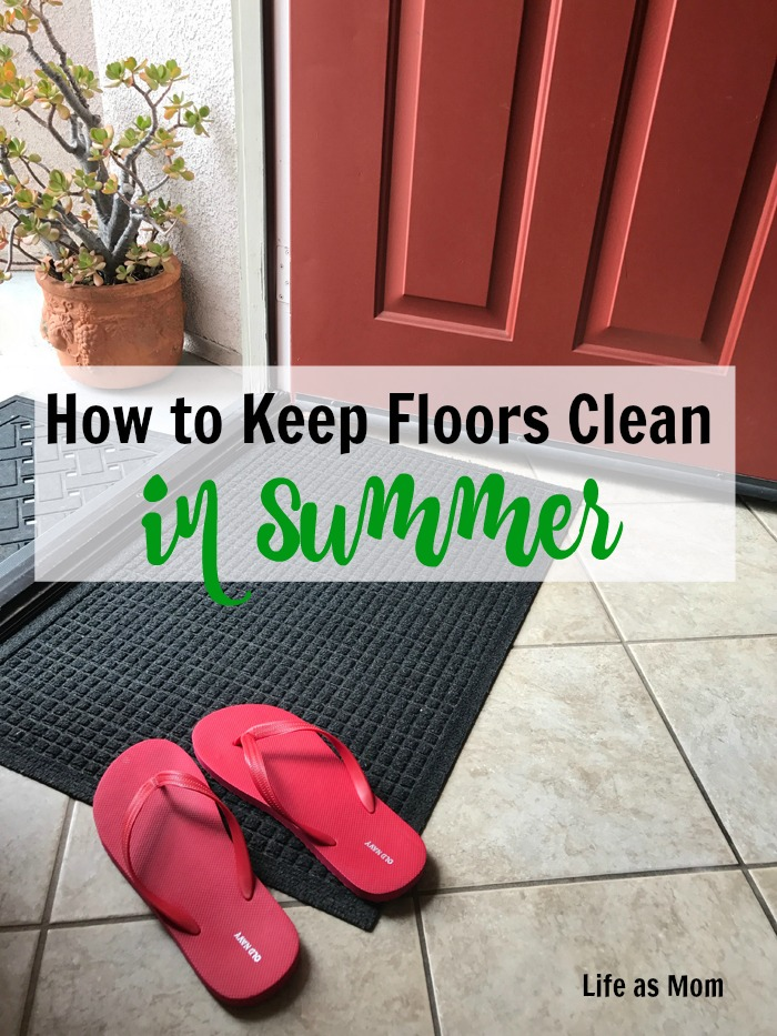 How to Keep Floors Clean in the Summer | Life as Mom