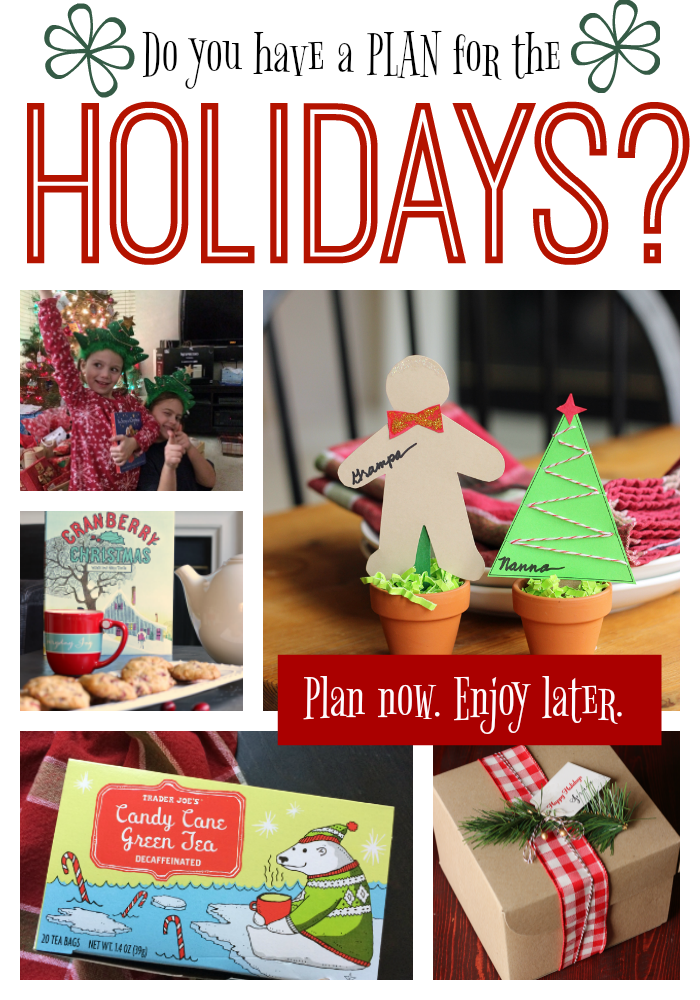 Do you have a plan for the holidays? Life as Mom