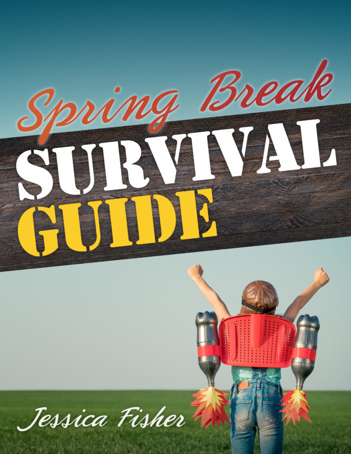Ready for Spring Break? A Solution from Life as Mom