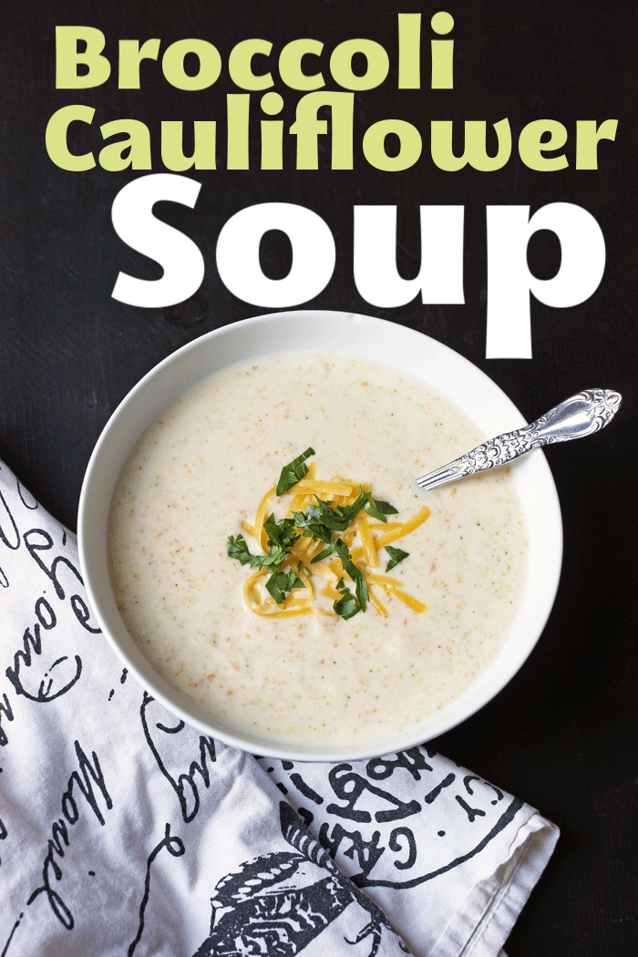 Broccoli Cauliflower Soup | Life as Mom