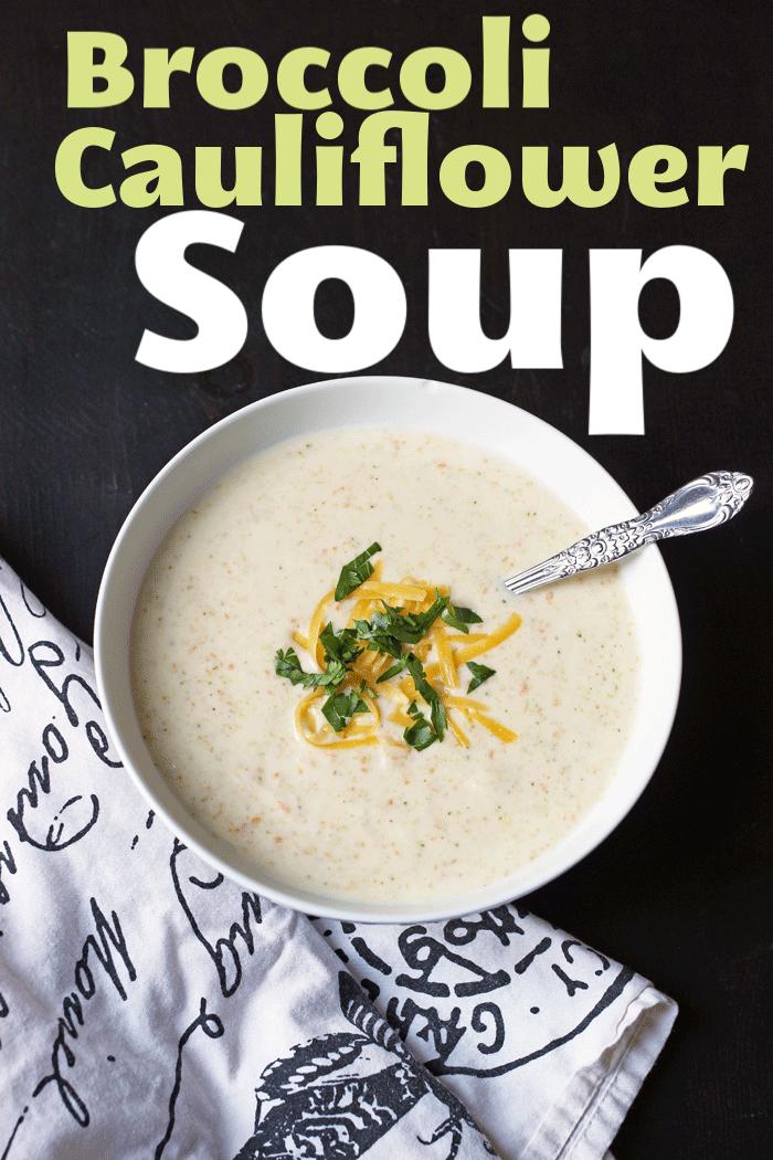 Broccoli Cauliflower Soup | Life as Mom