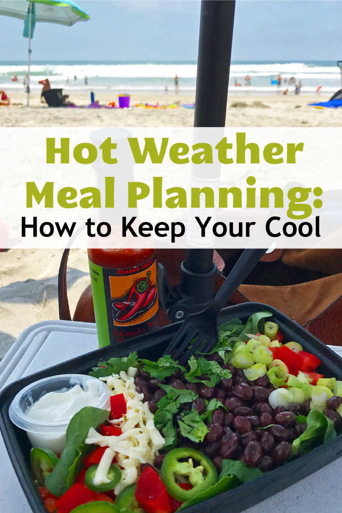 Hot Weather Meal Planning: How to Keep Your Cool
